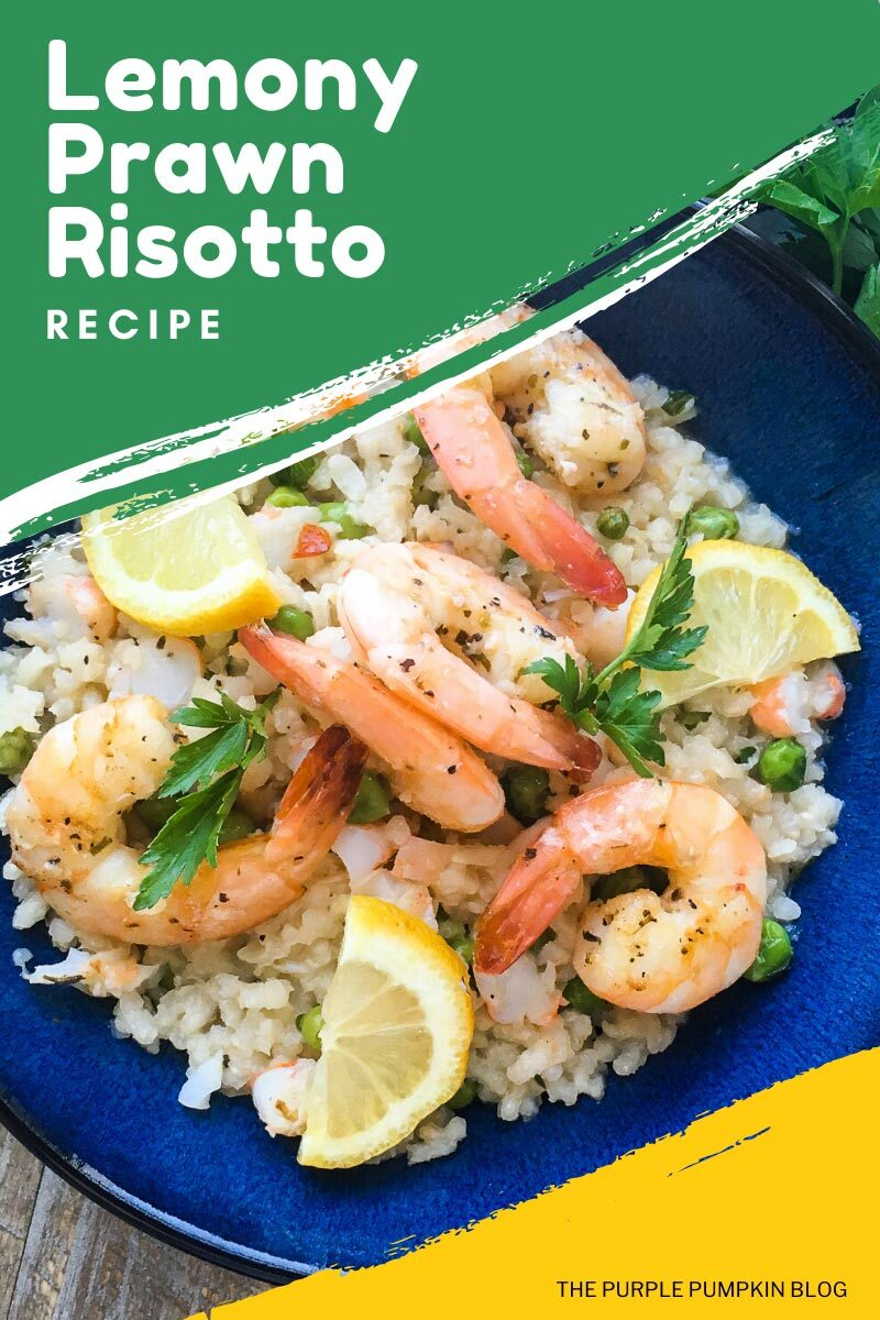"A bowl of prawn risotto topped with roasted whole prawns, lemon slices and parsley. Text overlays says""Lemony Prawn Risotto Recipe"" Photos of the recipe dish from various angles are used throughout and with different text overlay unless otherwise described."