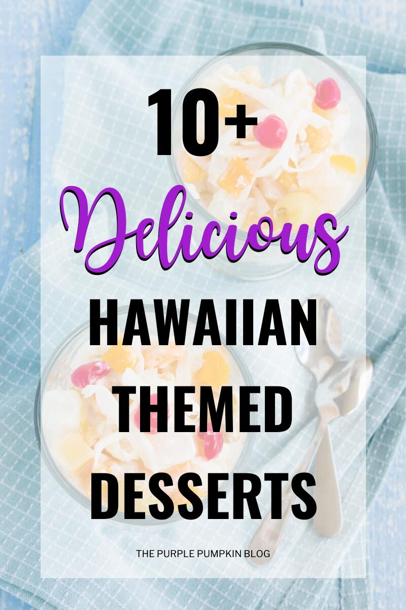 10+ Hawaiian Themed Desserts