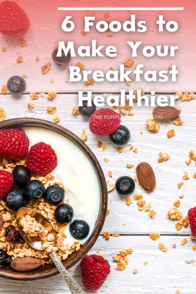 6-Foods-to-Make-Your-Breakfast-Healthier