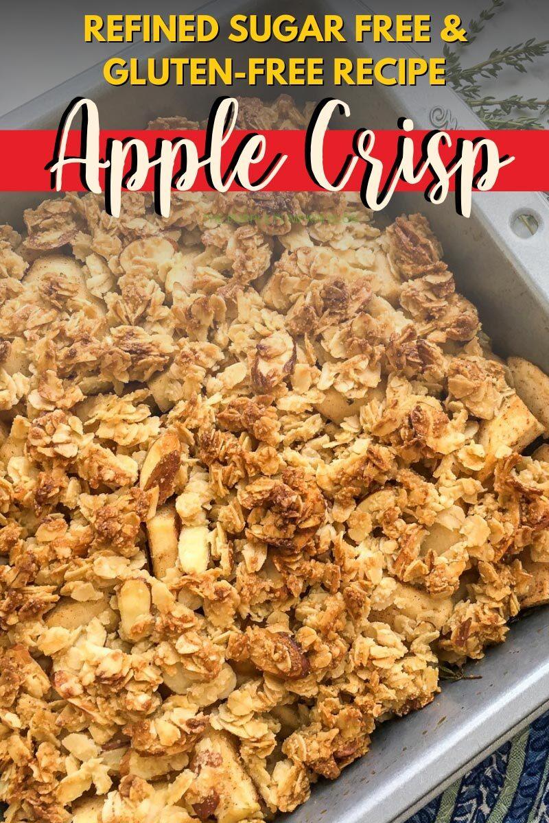 Apple Crisp - Refined Sugar Free & Gluten-Free Recipe