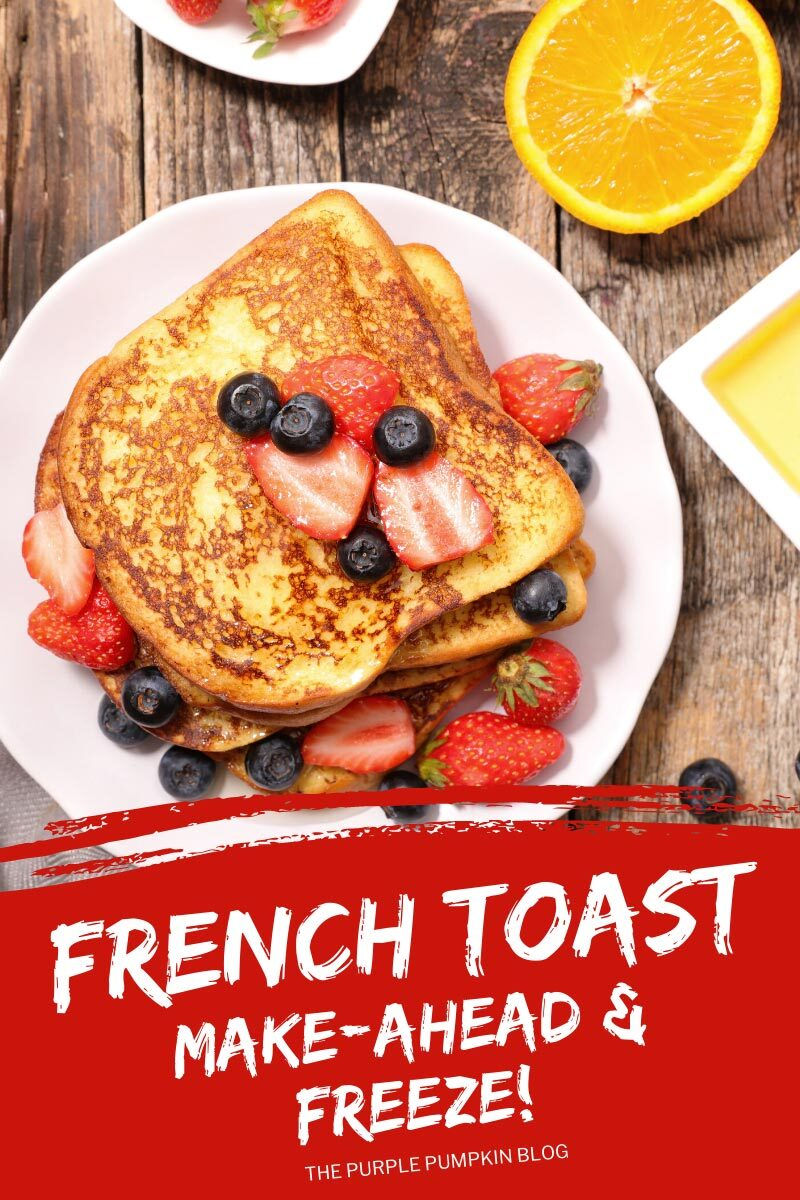 French Toast - Make-Ahead & Freeze