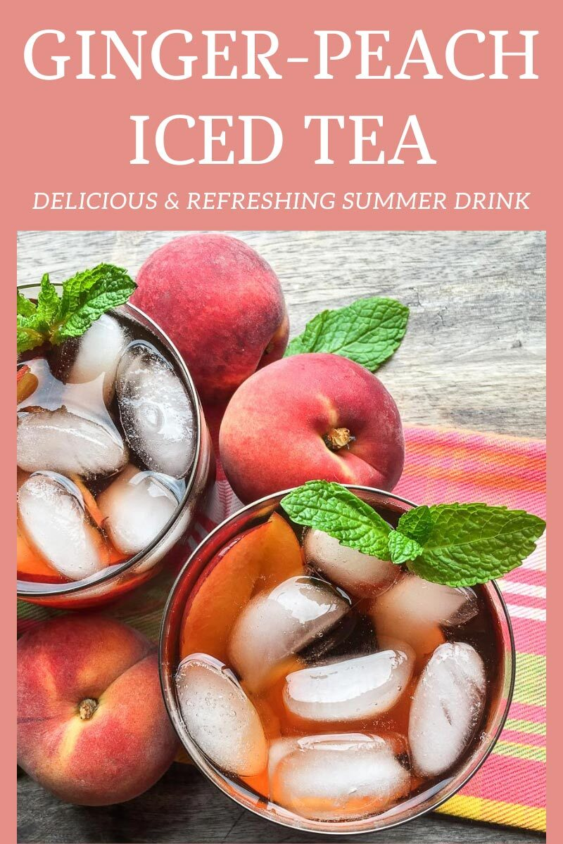 Ginger Peach Iced Tea - Delicious & Refreshing Summer Drink