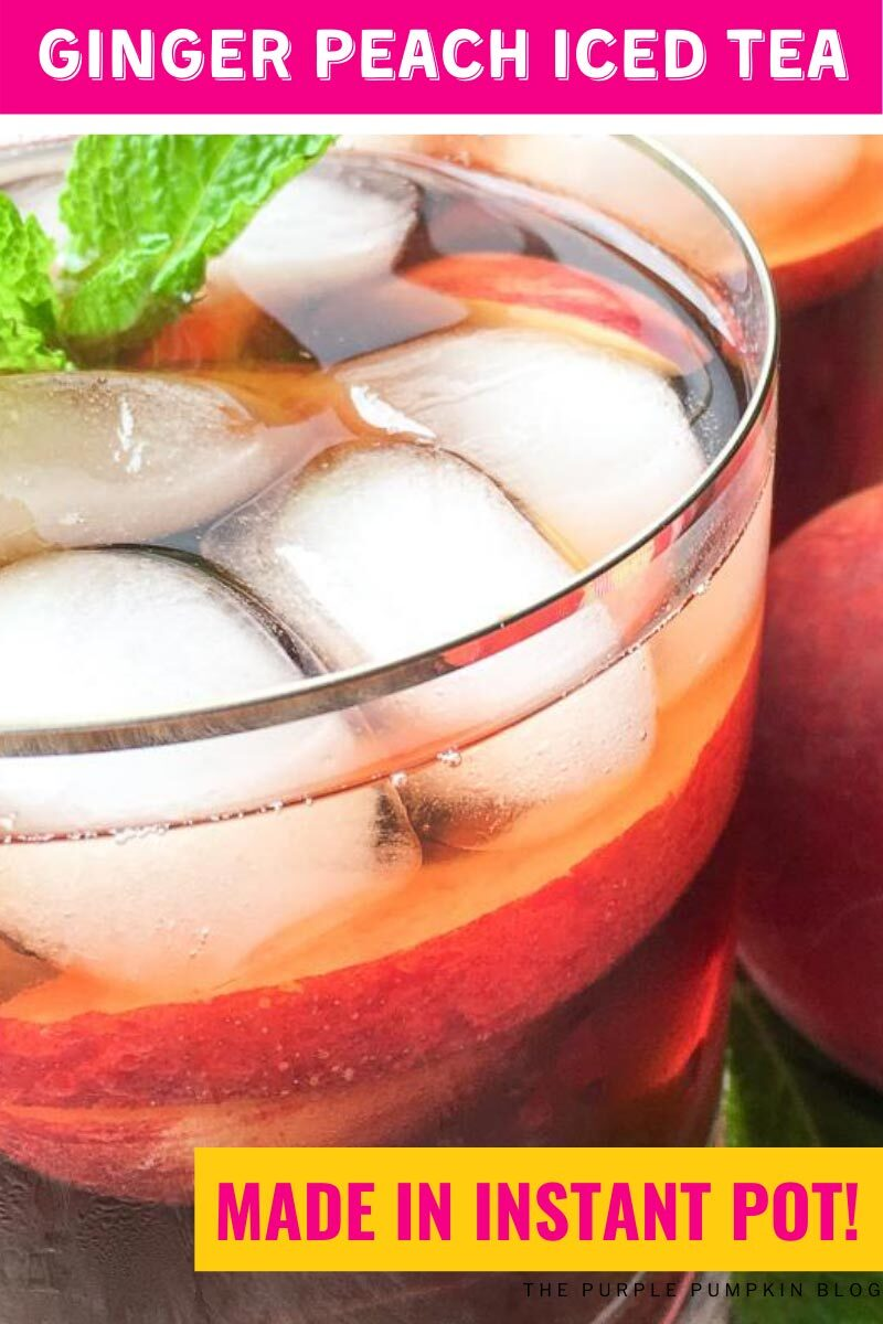Ginger Peach Iced Tea made in the Instant Pot