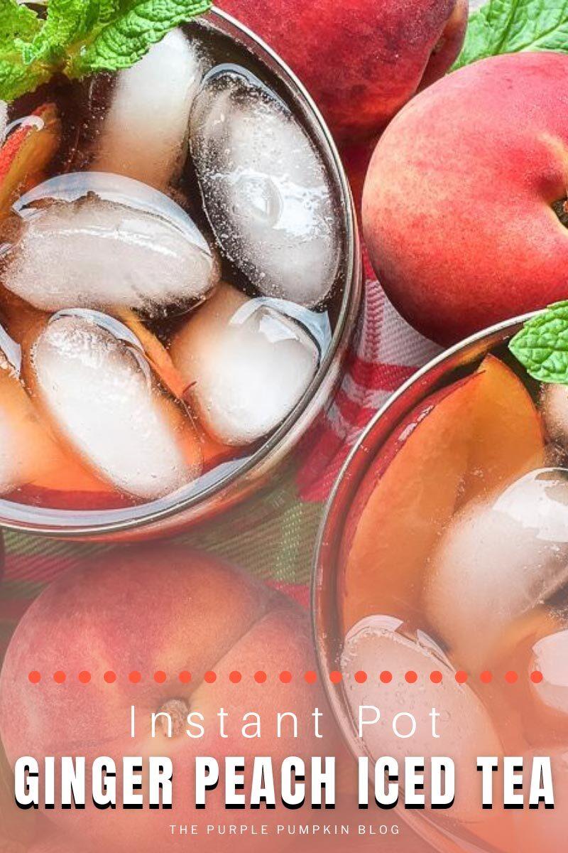 Instant Pot Ginger Peach Iced Tea