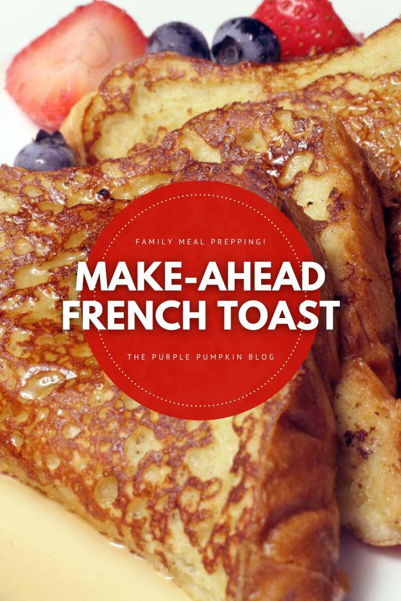 Make-Ahead French Toast Done Right!