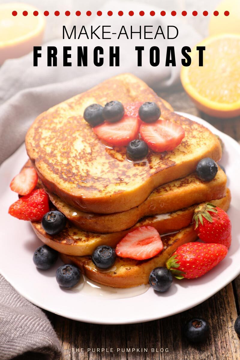 A stack of French Toast slices with syrup and fresh berries on a white plate. Similar photos of the recipe/dish from various angles are used throughout and with different text overlay unless otherwise described.