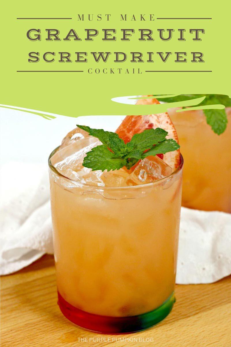 Must Make Grapefruit Screwdriver Cocktail