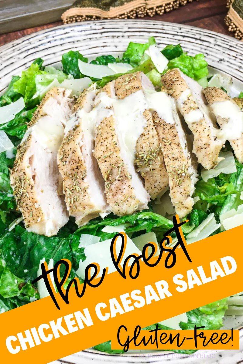 The Best Chicken Caesar Salad - Gluten-Free