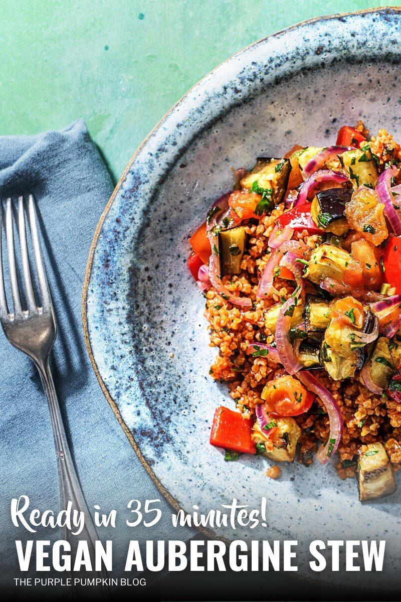 Vegan Aubergine Stew - Ready in 35 Minutes