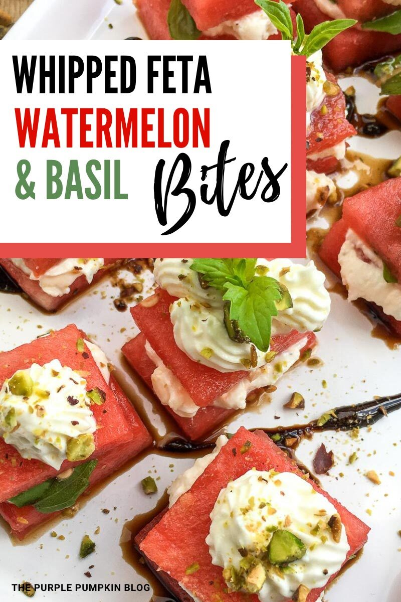 Whipped Feta Watermelon & Basil Bites