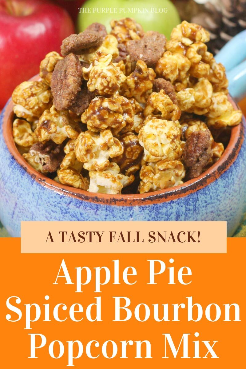 A Tasty Fall Snack! Apple Pie Spiced Bourbon Popcorn Mix