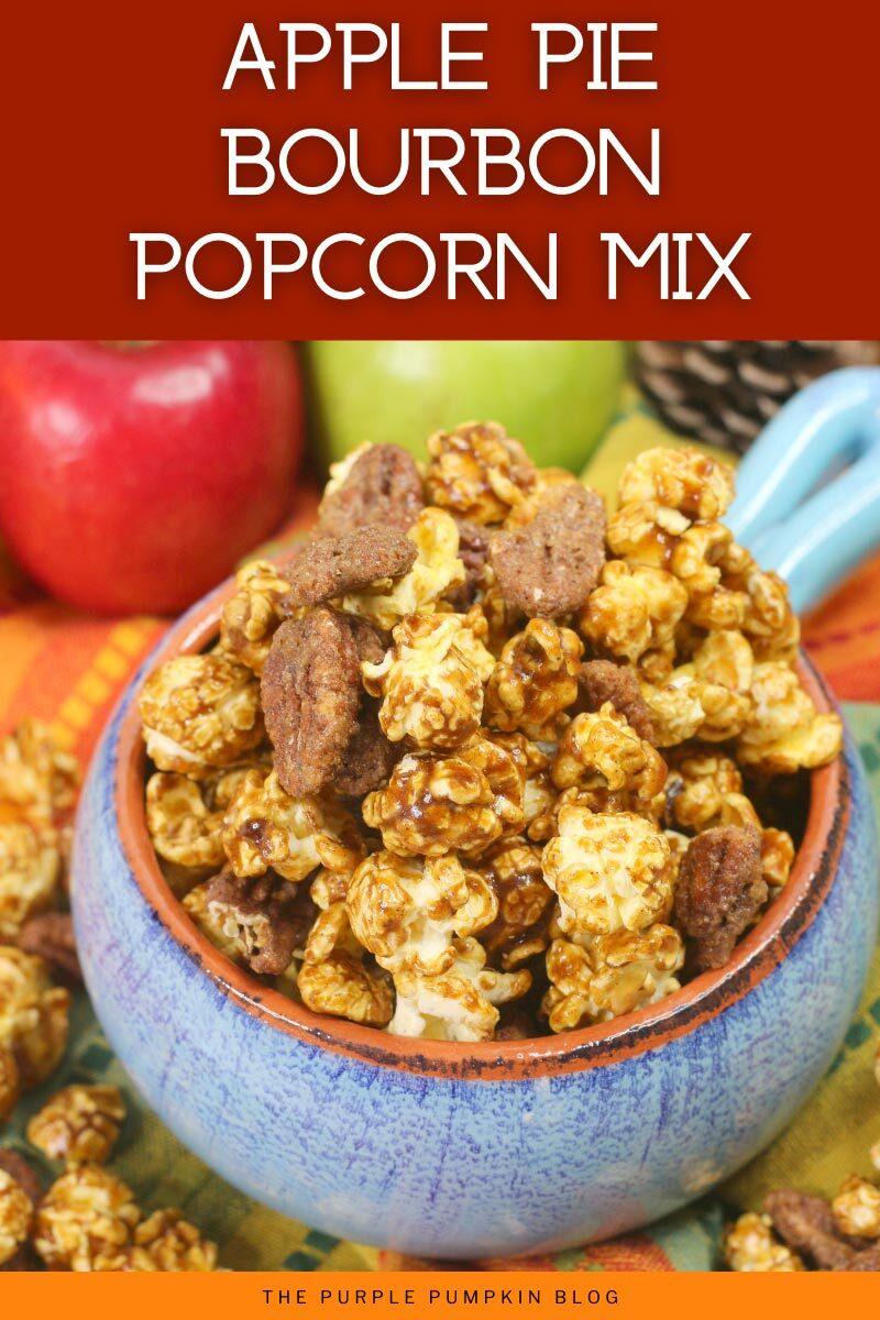Apple Pie Bourbon Popcorn Mix
