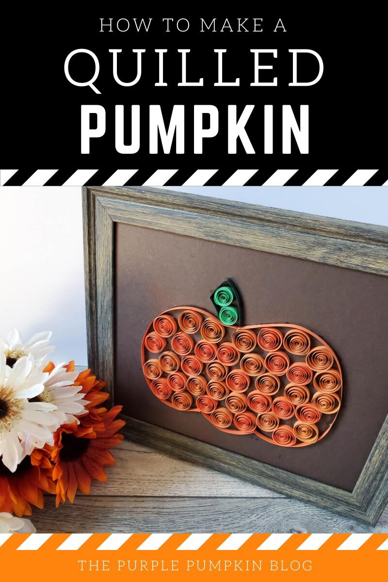 """Text overlay:""""How to make a quilled pumpkin"""" with the finished pumpkin in a wooden frame with some orange and white flowers to the side."""