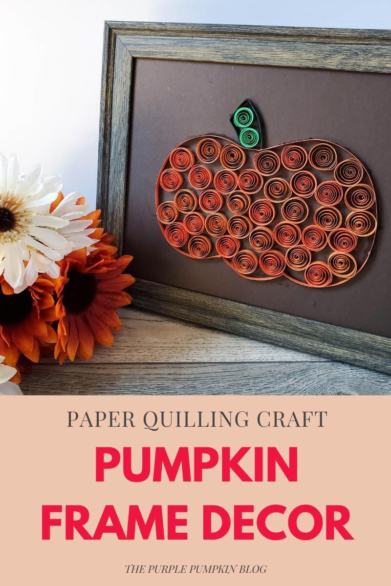 Pumpkin Frame Decor - Paper Quilling Craft