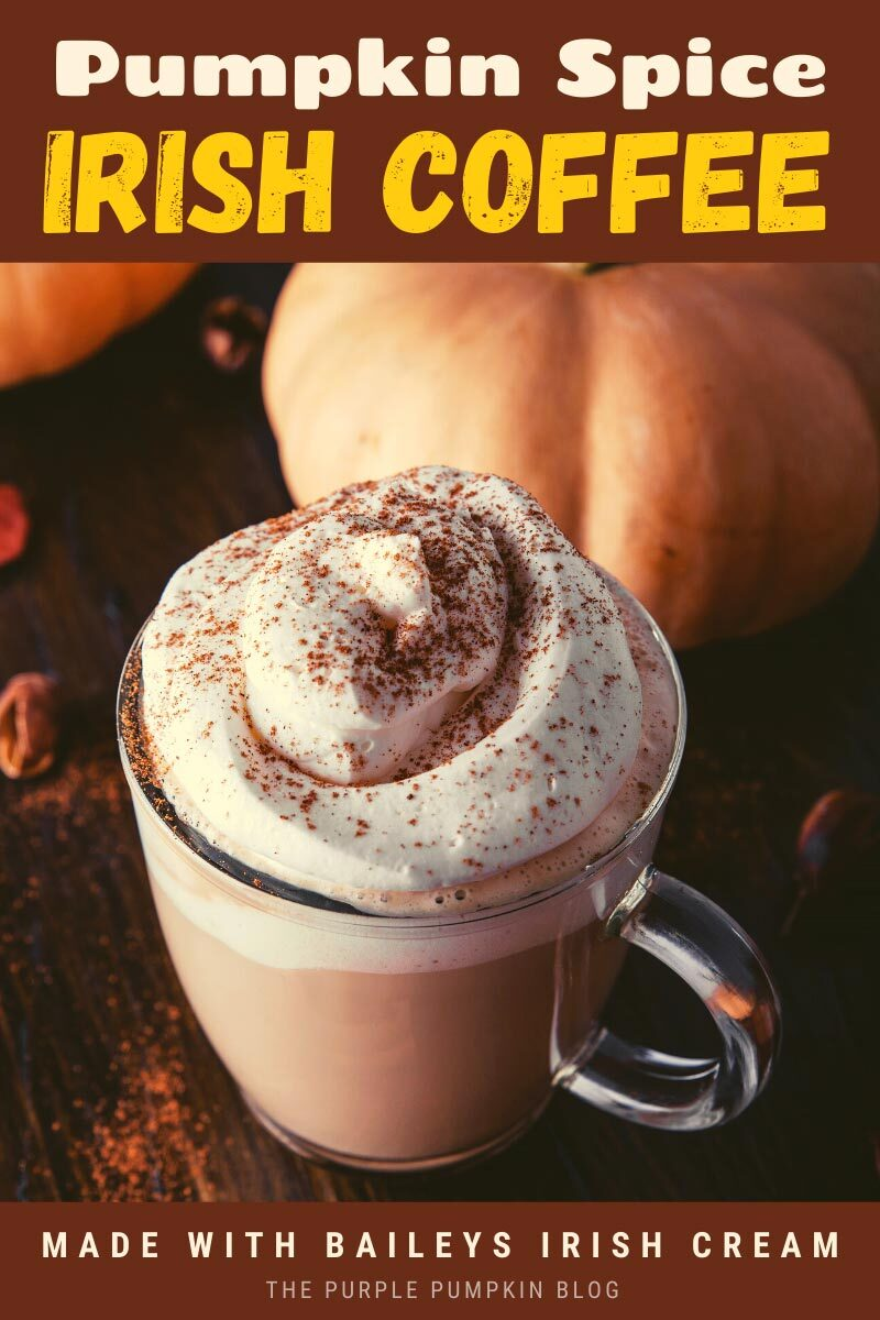 Pumpkin Spice Irish Coffee with Baileys Irish Cream