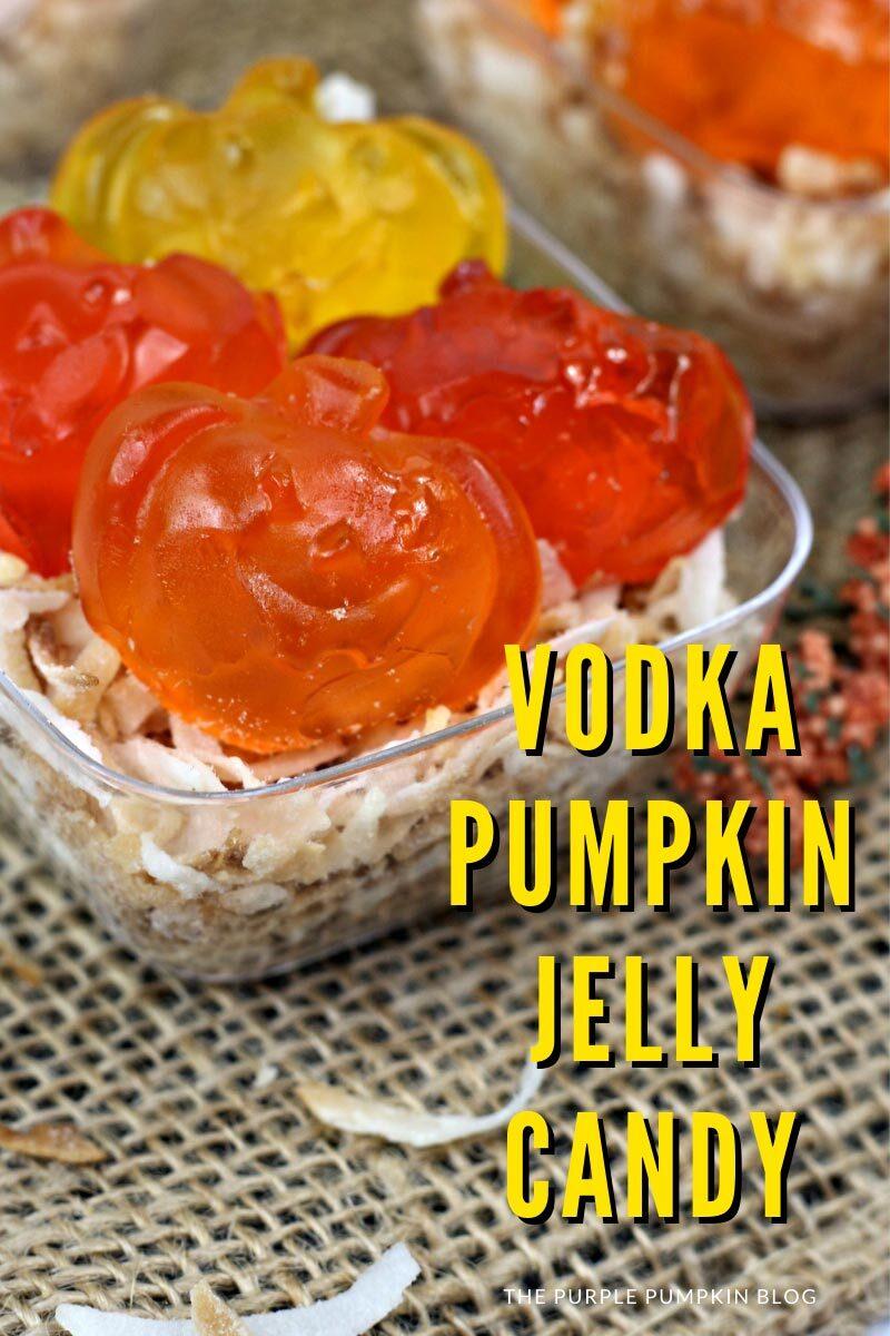 Vodka Pumpkin Jelly Candy
