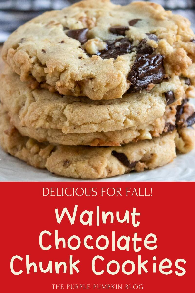 Walnut Chocolate Chunk Cookies - Delicious for Fall!
