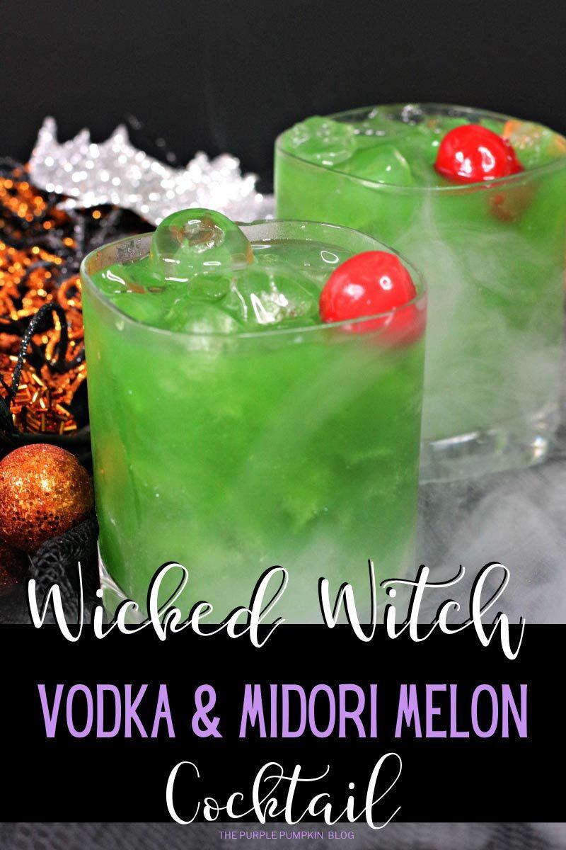 Wicked Witch Vodka & Midori Melon Cocktail
