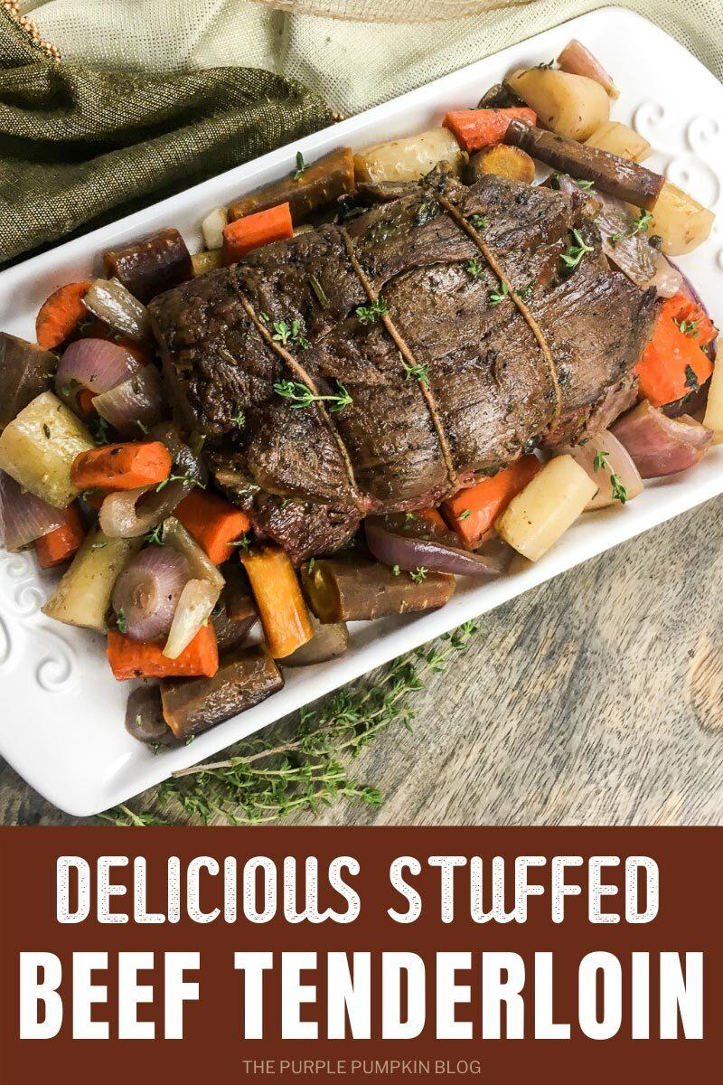 Delicious Stuffed Beef Tenderloin