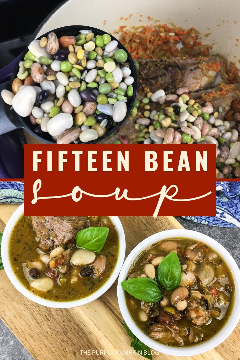 """Two images with text overlay that says""""Fifteen Bean Soup"""". The top image is a closeup of a ladle of beans with the pot of soup in the background. The bottom image is of two bowls of soup sat on a wooden board."""