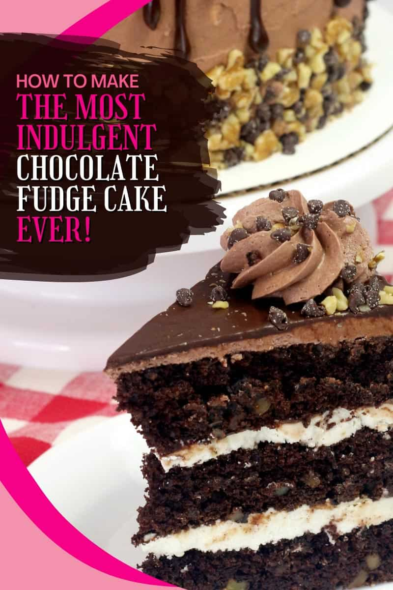 How to Make the Most Indulgent Chocolate Fudge Cake Ever!