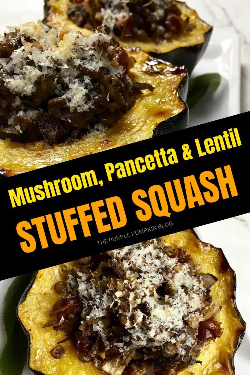 Mushroom Pancetta & Lentil Stuffed Squash