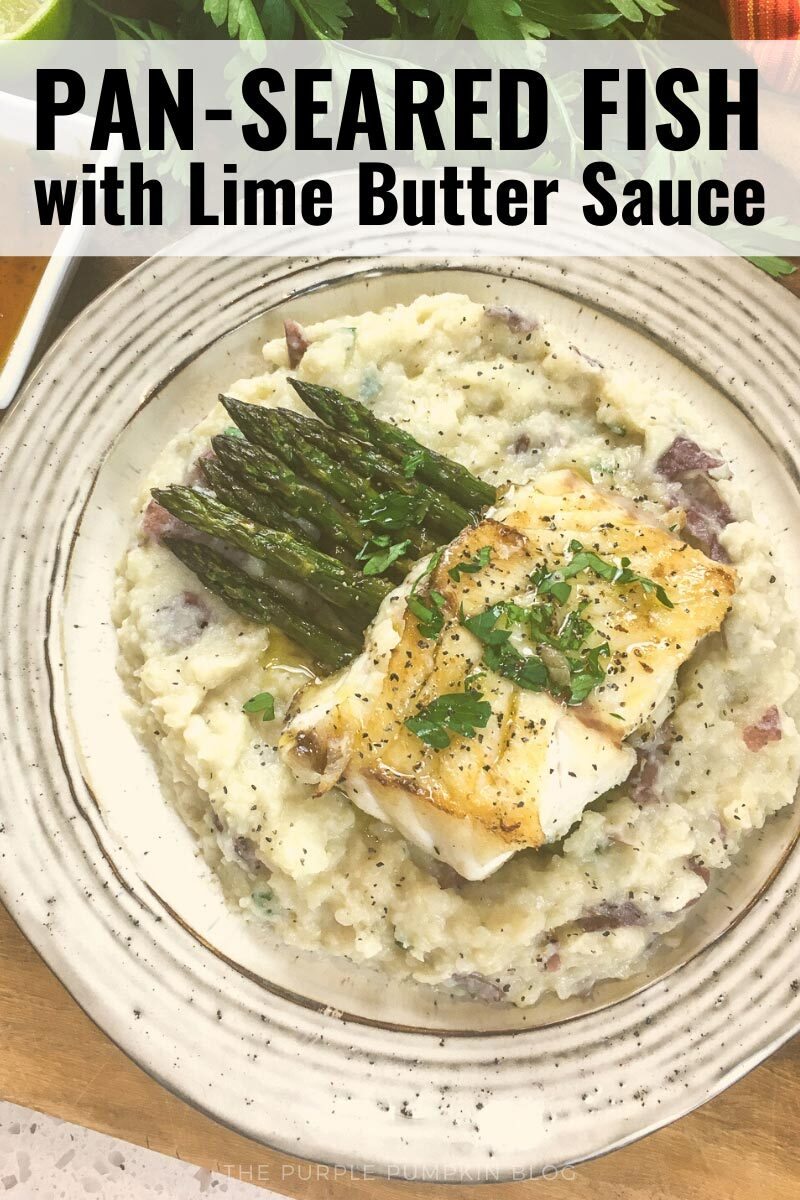 "A white plate with a portion of seared white fish on top of mashed potatoes and asparagus. Text overlay says""Pan-Seared Fish with Lime Butter Sauce"". Similar photos of the recipe/dish from various angles are used throughout and with different text overlay unless otherwise described."