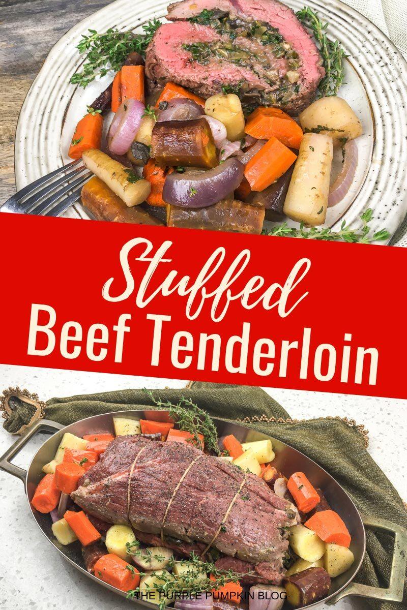 Stuffed Beef Tenderloin with Roast Vegetables