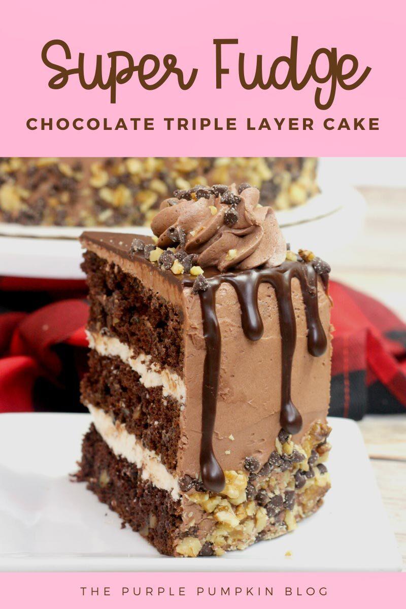 Super Fudge Chocolate Triple Layer Cake