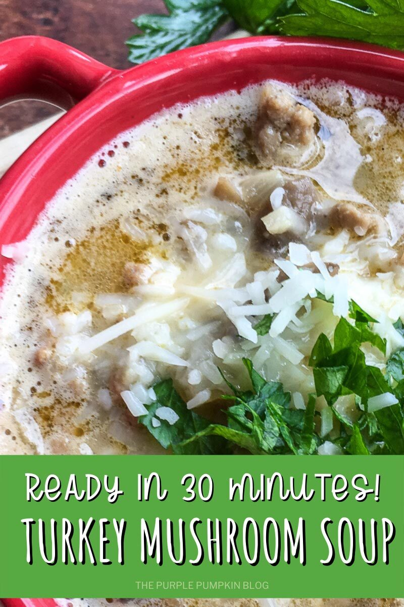 """A red bowl of turkey soup topped with shredded cheese and parsley. Text overlay says""""Turkey Mushroom Soup - Ready in 30 Minutes!"""". Similar photos of the recipe/dish from various angles are used throughout and with different text overlay unless otherwise described."""