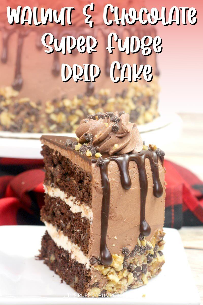 Walnut & Chocolate Super Fudge Drip Cake