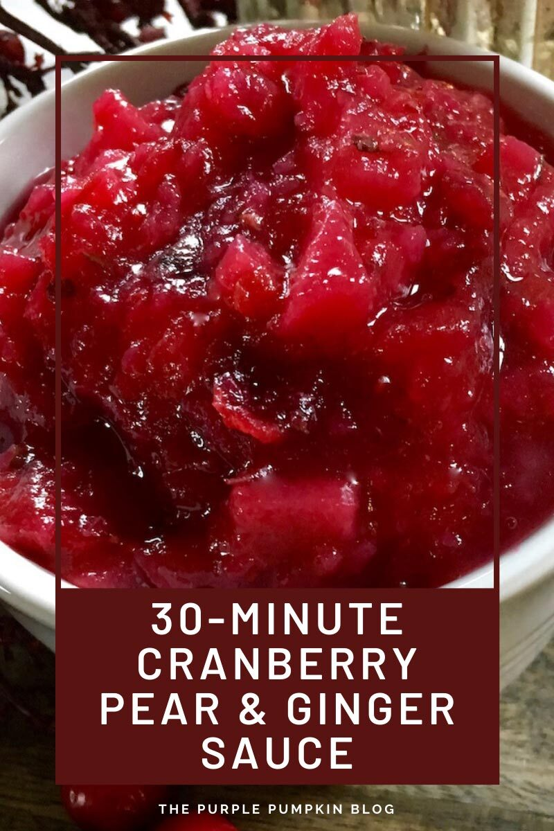 30 Minute Cranberry Pear & Ginger Sauce