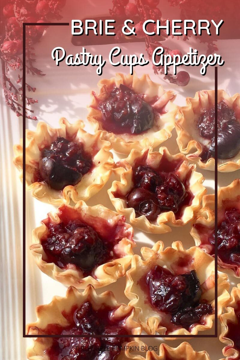 "A white plate with phyllo pastry cups filled with brie and cherries. Text overlay says""Brie & Cherry Pastry Cups Appetizer"". Similar photos of the recipe/dish from various angles are used throughout and with different text overlay unless otherwise described."