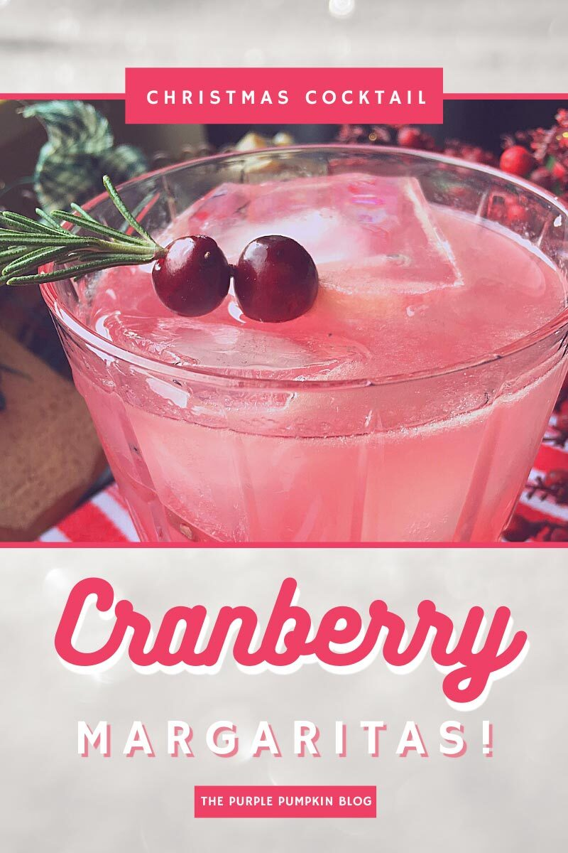"A glass filled with ice cubes and pink cocktail, garnished with fresh cranberries skewered onto a rosemary stem. Text overlay says""Cranberry Margaritas"". Images of the same cocktail featured throughout with different text overlay unless otherwise described."
