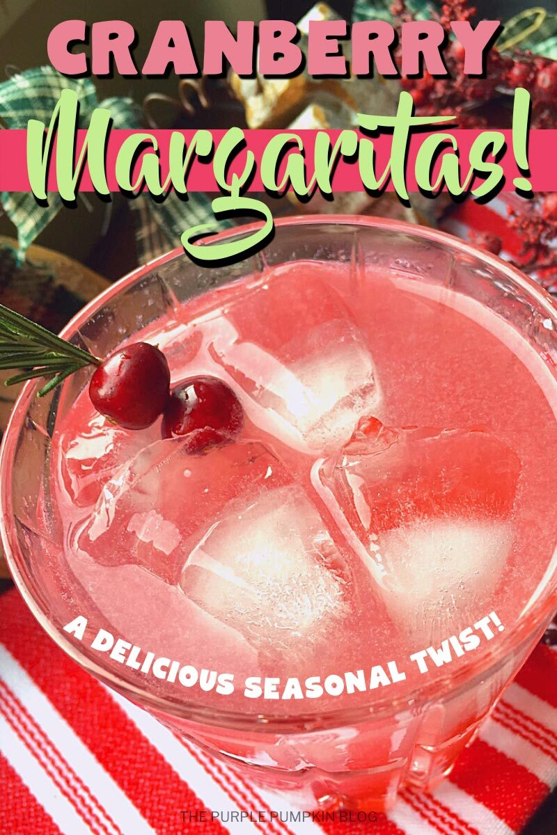 Cranberry Margaritas! A Delicious Seasonal Twist!