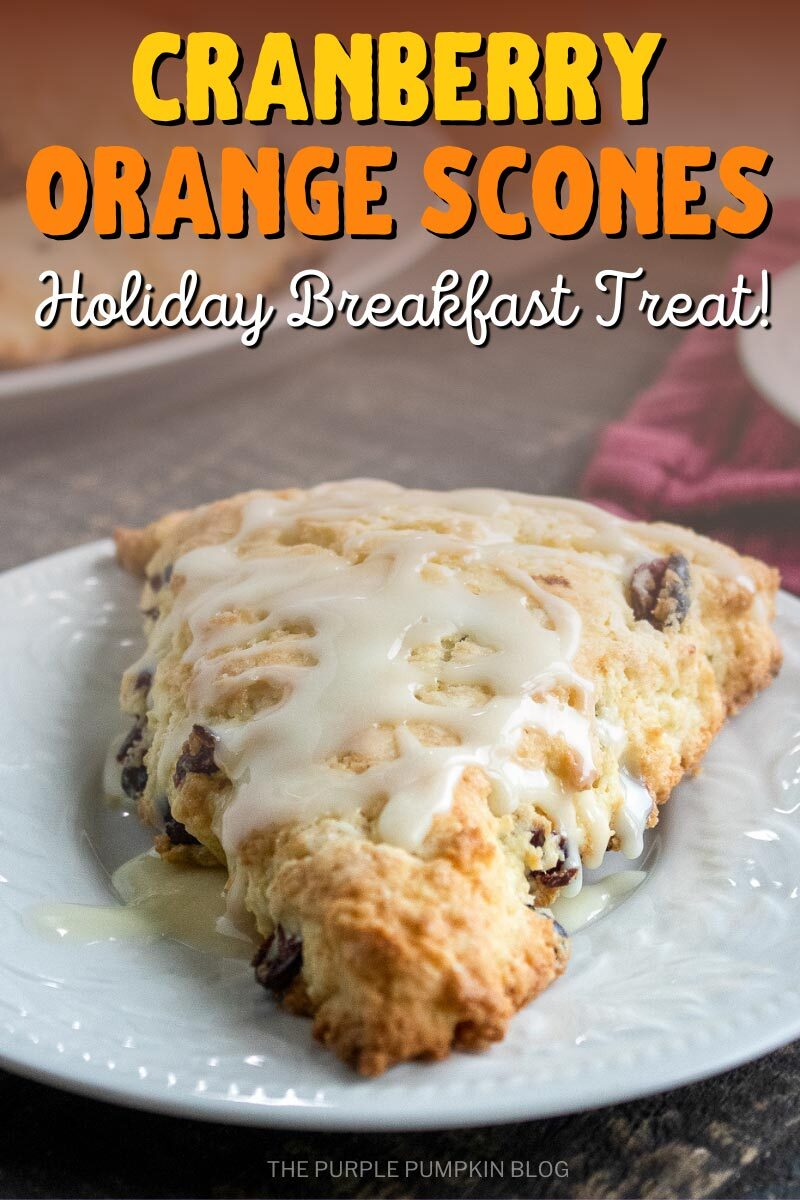 Cranberry Orange Scones - A Holiday Breakfast Treat!