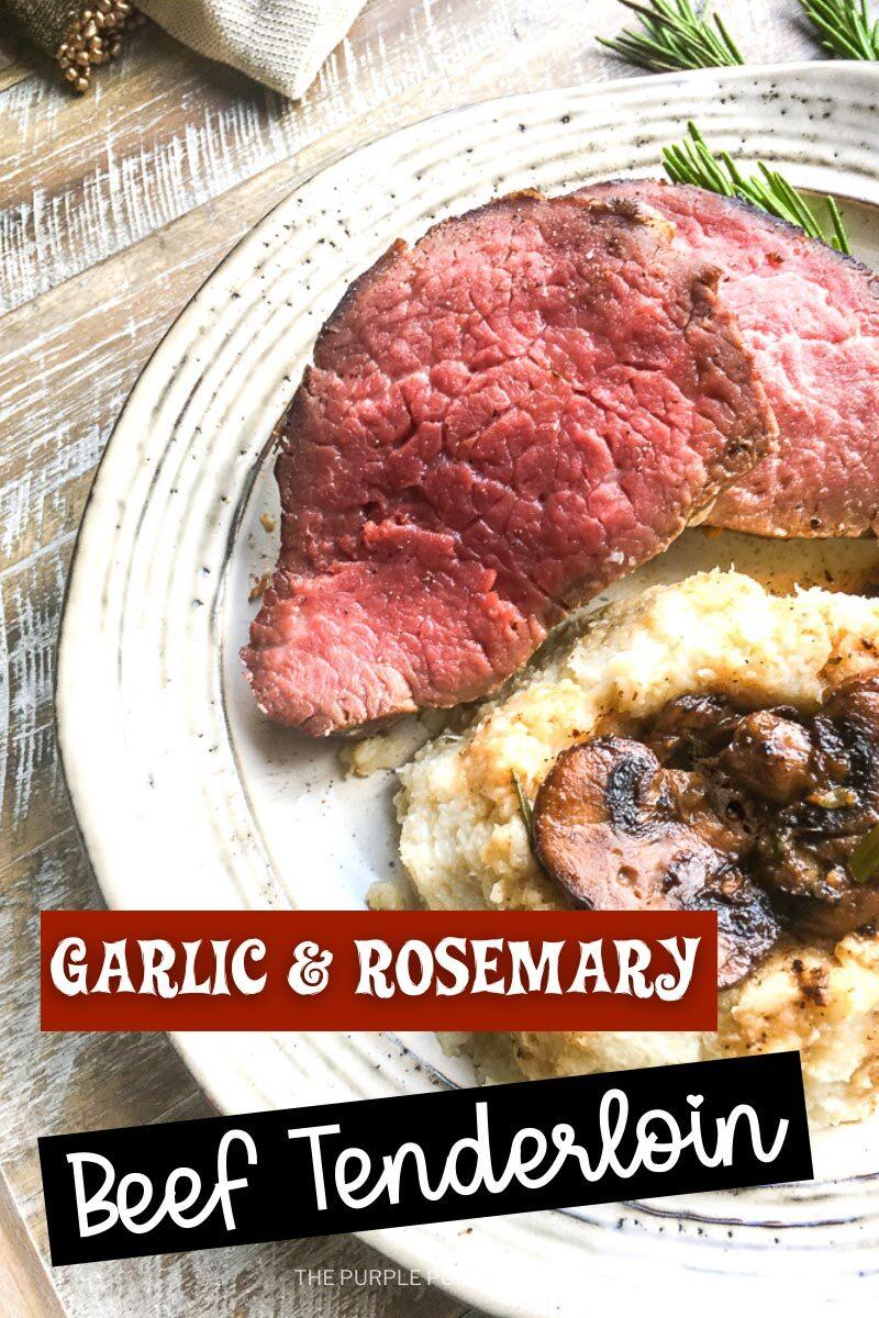 Garlic & Rosemary Beef Tenderloin