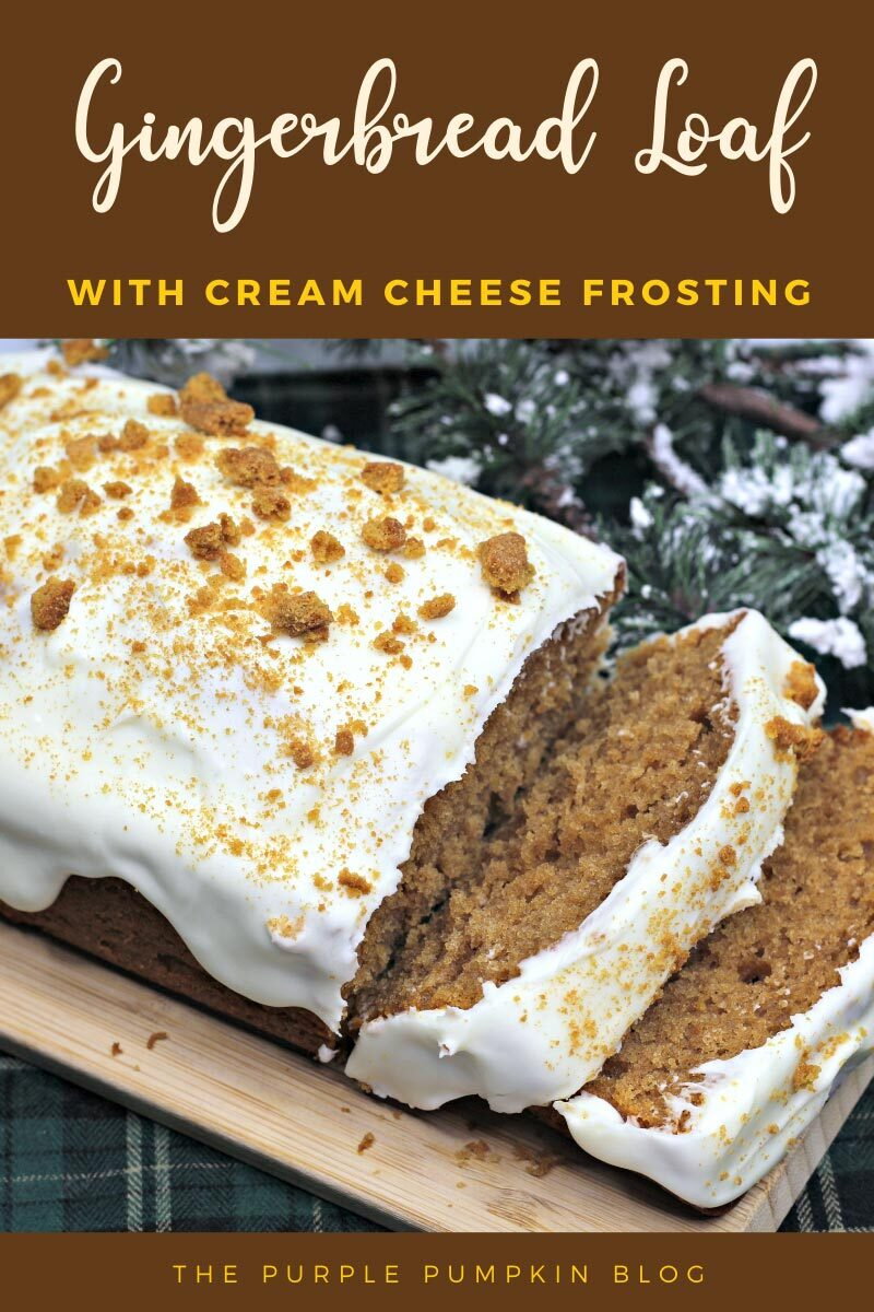 """A whole gingerbread loaf on a wooden board, with a couple of slices falling forward. The loaf is covered with white frosting and crumbled gingersnap cookies. The board is sat on a green tartan cloth with pine decorations in the background. Text overlay says""""Gingerbread Loaf with Cream Cheese Frosting"""". Similar photos of the recipe/dish from various angles are used throughout and with different text overlay unless otherwise described."""