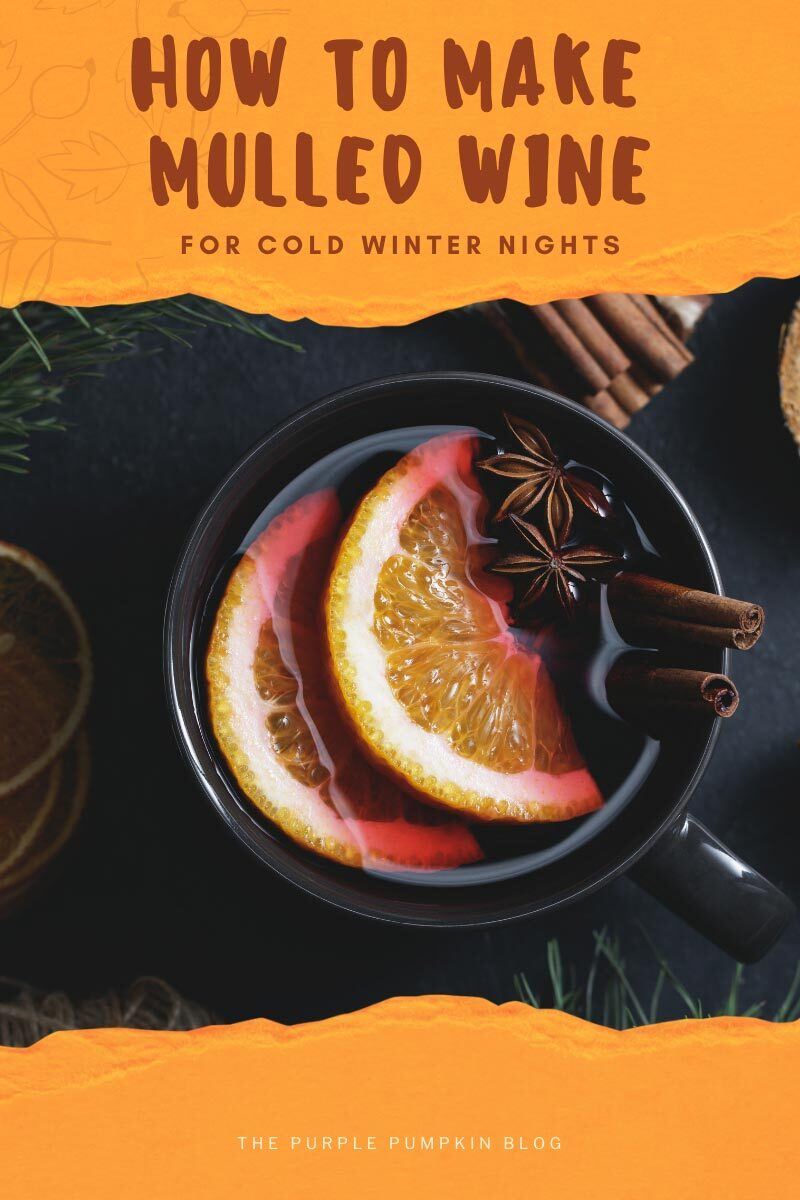 How to Make Mulled Wine for Cold Winter Nights