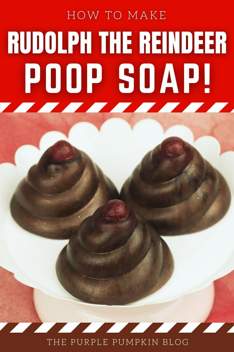 How to Make Rudolph the Reindeer Poop Soap