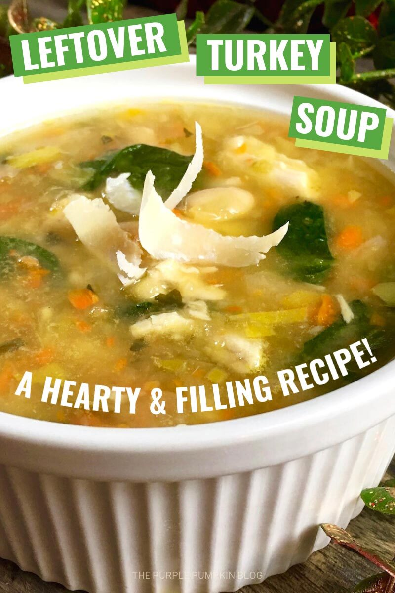 Leftover Turkey Soup - A Hearty & Filling Recipe