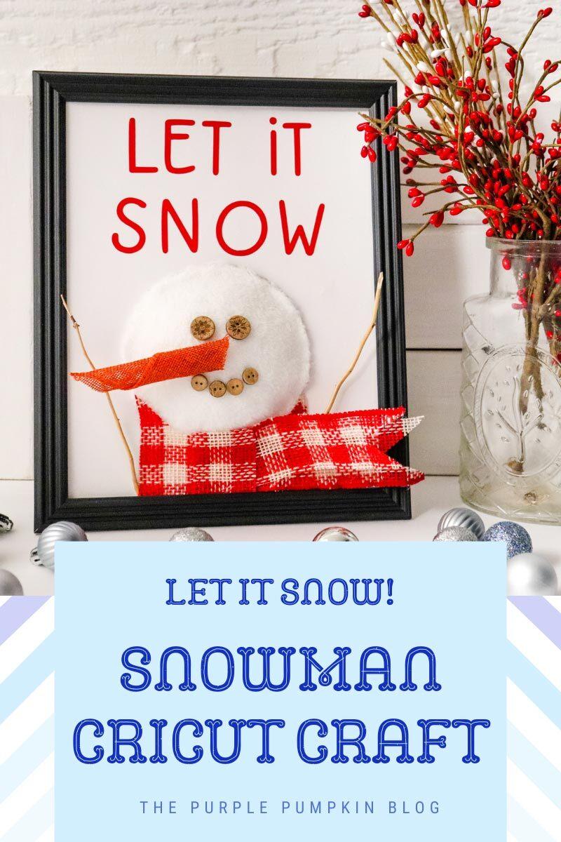 Let It Snow! Snowman Cricut Craft