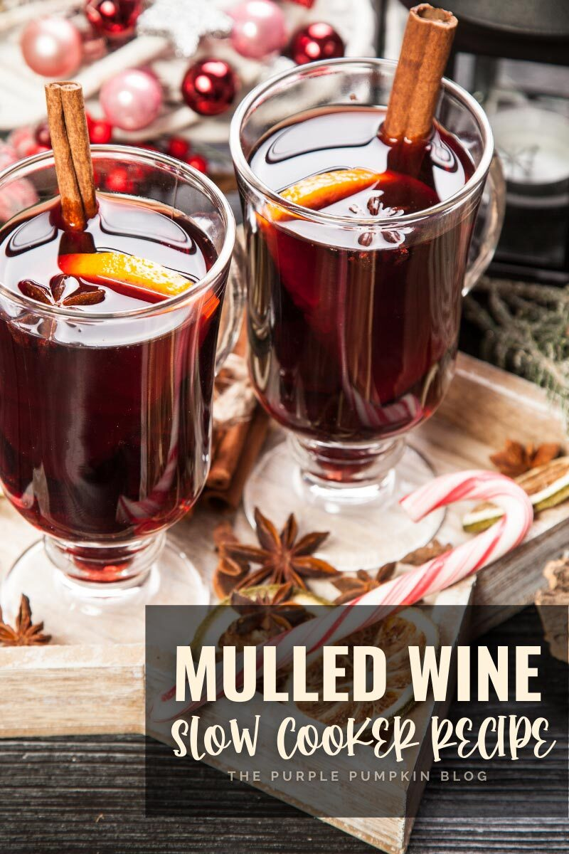 """Two glasses of hot red wine with cinnamon sticks, orange slices, and star anise in the glasses. Extra spices, candy canes, and Christmas ornaments are scattered around the drinks. Text overlay says""""Mulled Wine - Slow Cooker Recipe"""". Images of the same drink featured throughout with different text overlay unless otherwise described."""