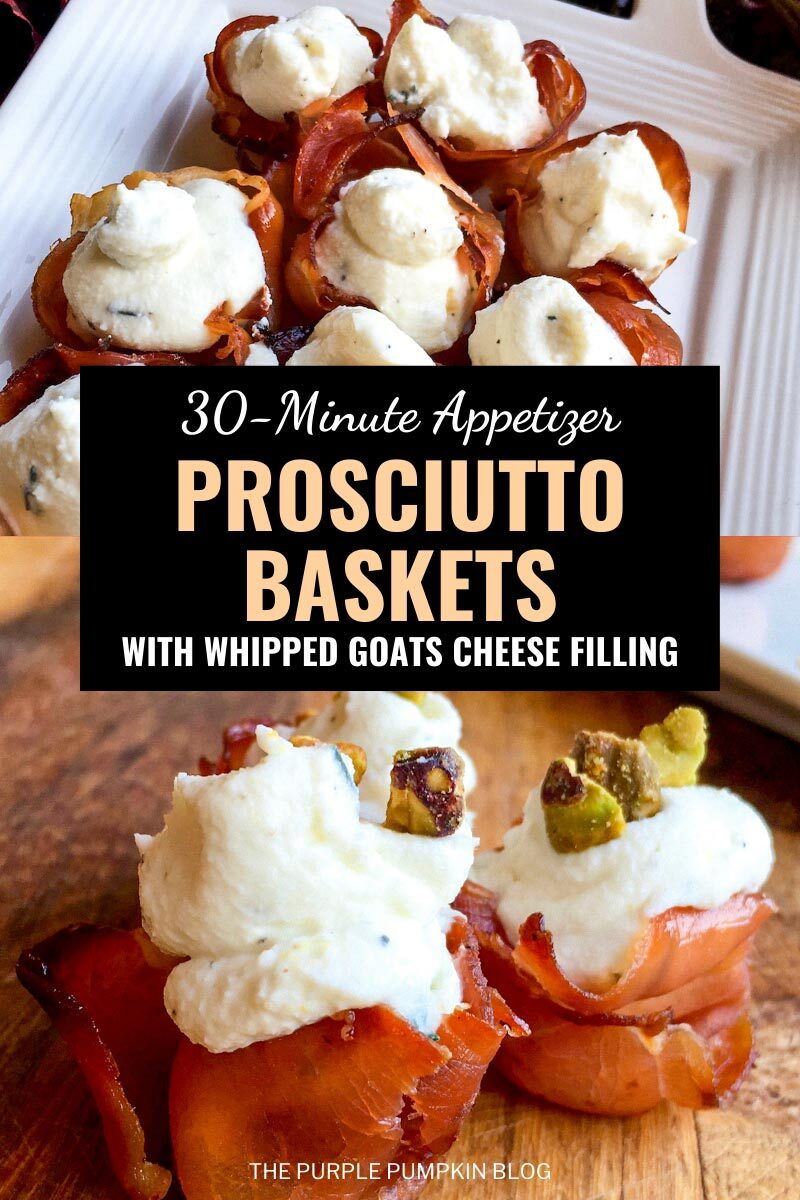 Prosciutto Baskets with Whipped Goats Cheese Filling - 30 Minute Appetizer