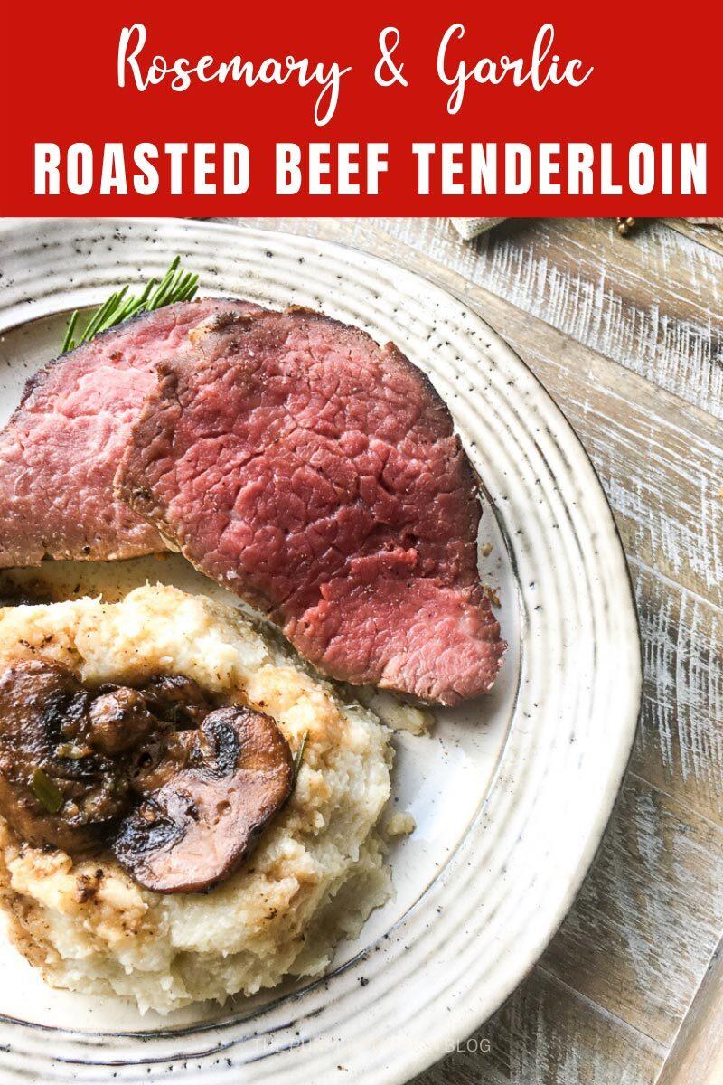 Rosemary & Garlic Roasted Beef Tenderloin