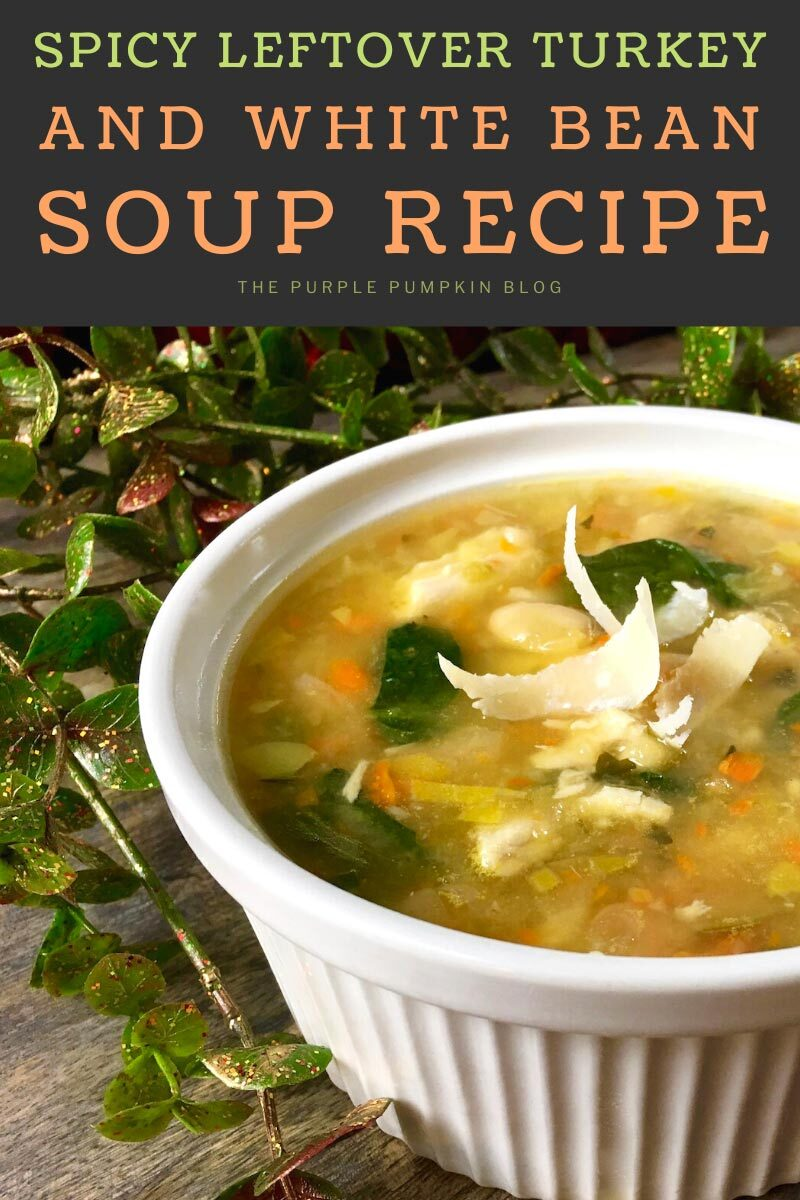 """A white bowl of turkey soup garnished with parmesan shavings. Text overlay says""""Spicy White Bean & Leftover Turkey Soup Recipe"""". Similar photos of the recipe/dish from various angles are used throughout and with different text overlay unless otherwise described."""