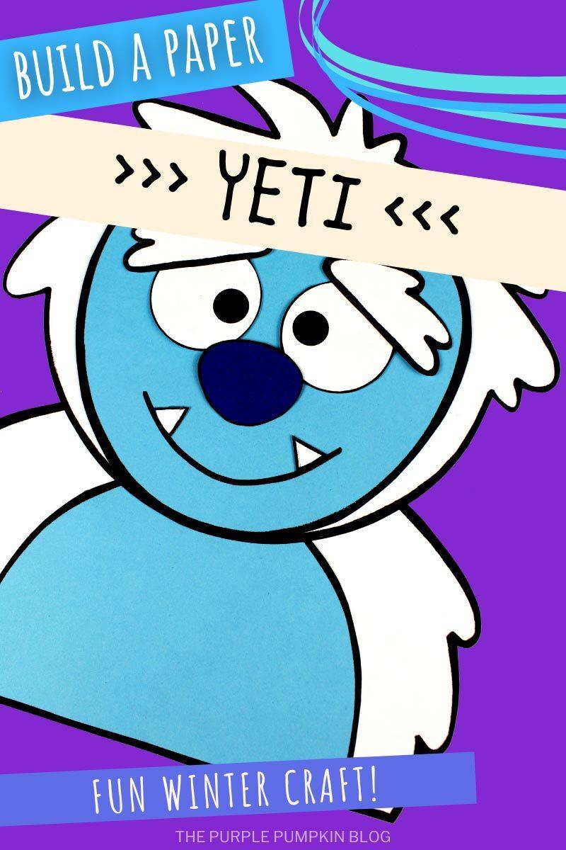 Build a Paper Yeti - Fun Winter Craft