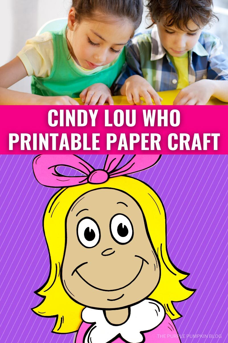 Cindy Lou Who Printable Paper Craft