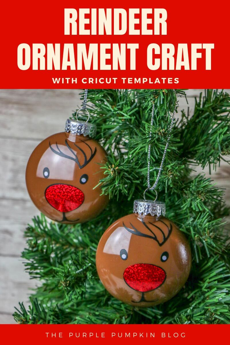 """Two homemade reindeer ornaments hung on an artificial Christmas tree. Text overlay says""""Reindeer Ornament Craft with Cricut Template"""". Similar photos of the craft from various angles are used throughout with different text overlay unless otherwise described."""