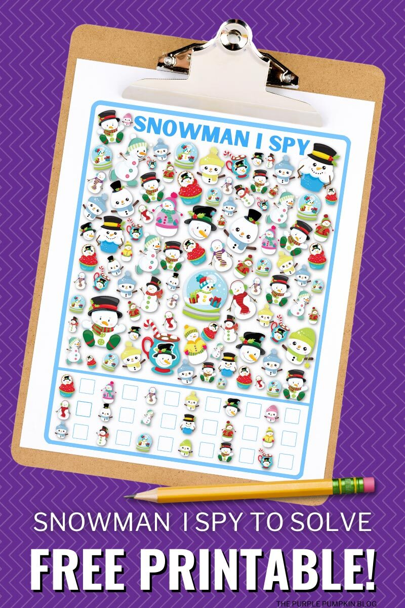 "A clipboard with the snowman I spy printable sheet on it with a pencil and the text overlay saying""Snowman I Spy To Solve Free Printable!"". Same image of printable featured throughout with different text overlay."